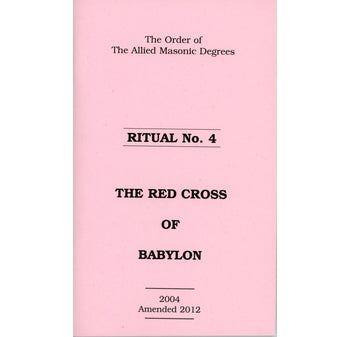 Allied Masonic Degrees Ritual No 4 – Red Cross of Babylon