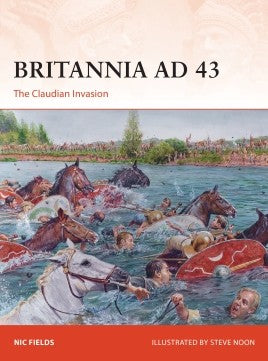 Britannia AD 43: the Claudian Invasion