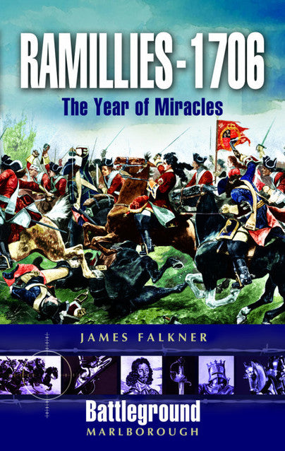 Ramillies - 1706: The Year of Miracles