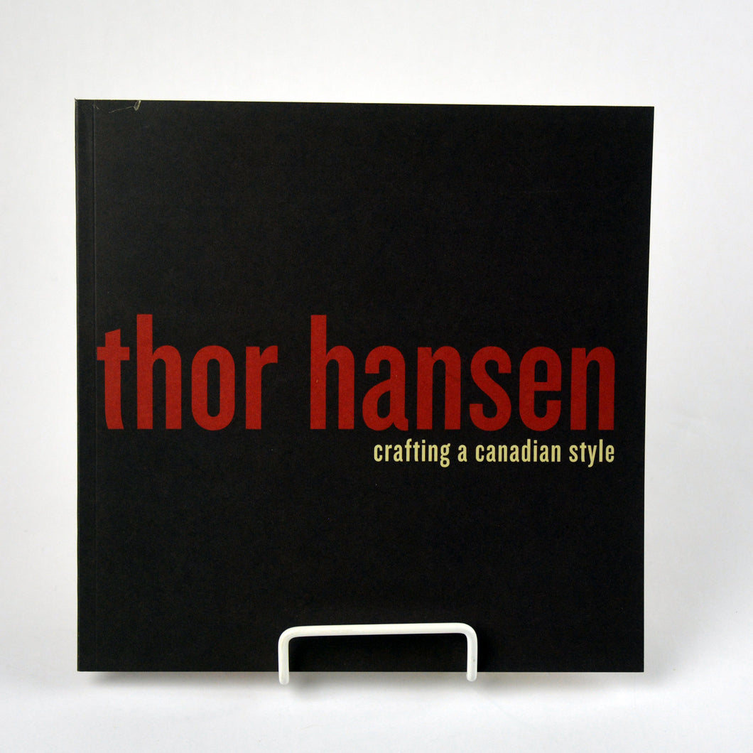 Thor Hansen: Crafting a Canadian Style
