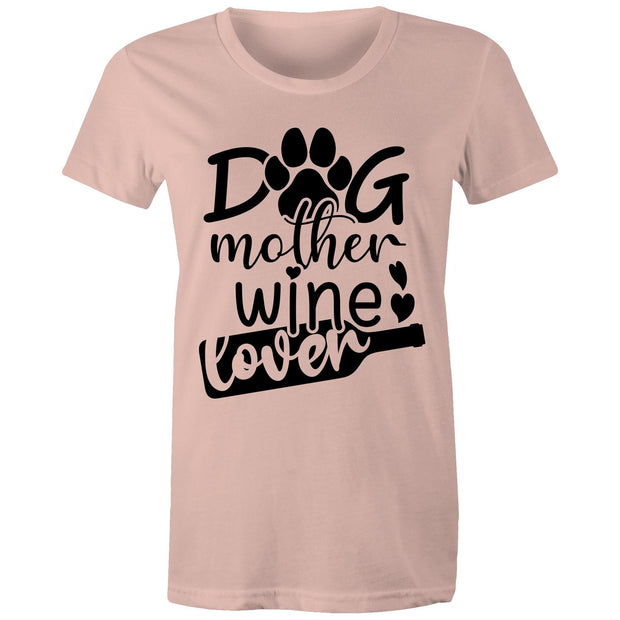 Dog Mother Wine Lover - Women's Tee