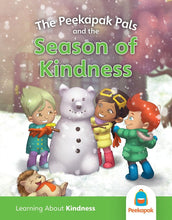 Load image into Gallery viewer, Kindness Book: The Peekapak Pals and the Season Of Kindness