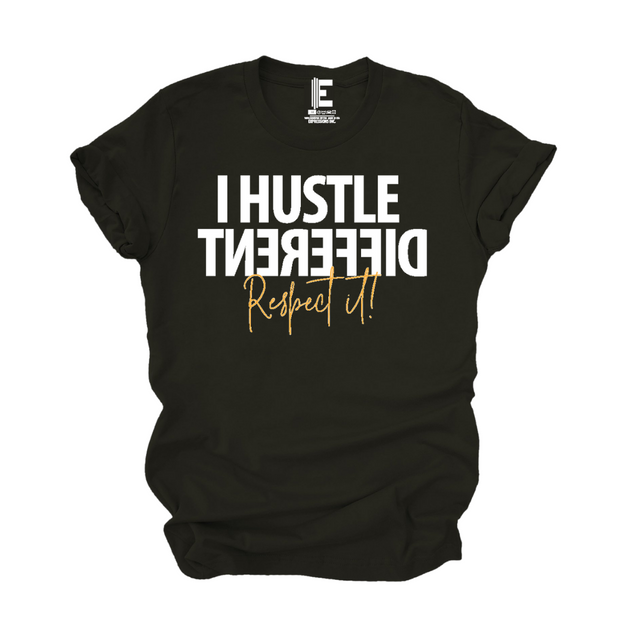 I Hustle Different Respect It  T-Shirt