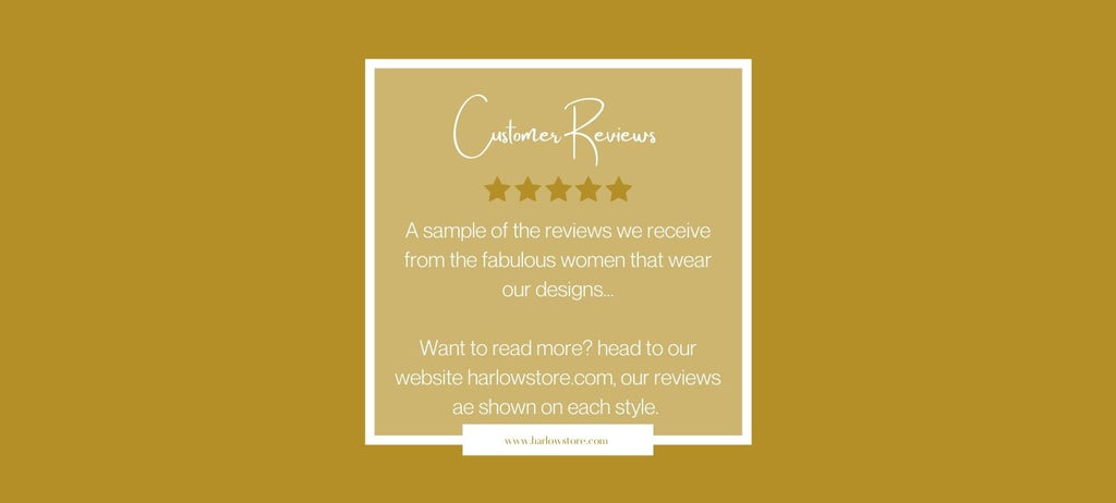 A sample of the reviews we receive from the fabulous women that wear our designs...