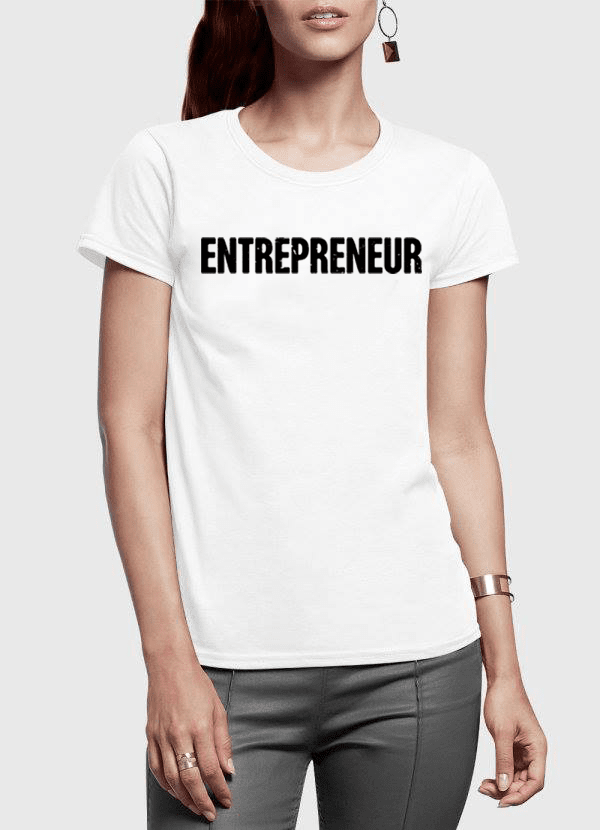 Entrepreneur Half Sleeves Women T-shirt