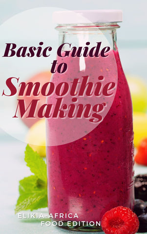 Basic Guide to Smoothie Making