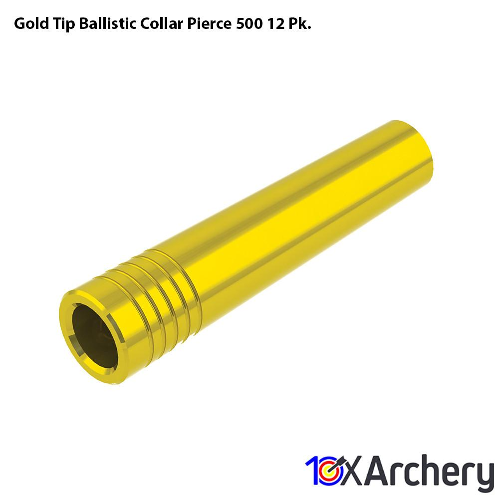 Gold Tip Ballistic Collar Pierce 500 12 Pk. - 10xArchery