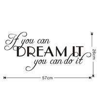 If You Can Dream It You Can Do it