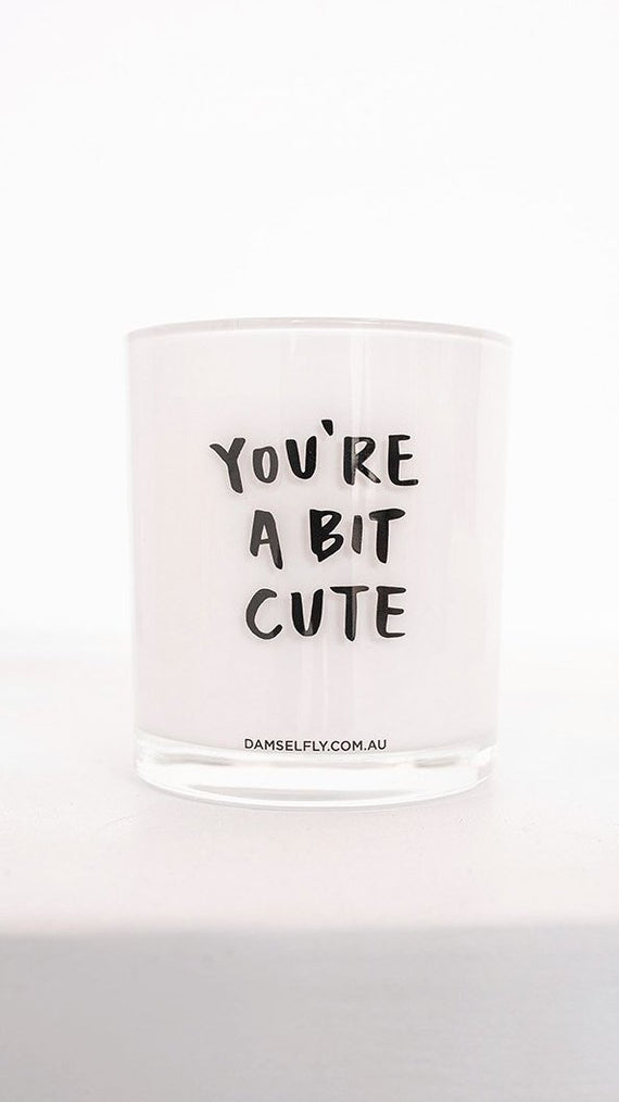 You're A Bit Cute Candle - White