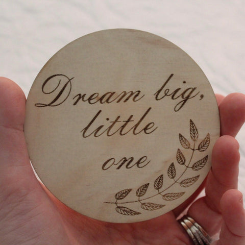 Foxx & Willow Single Wood Moment Disc - Dream Big Little One