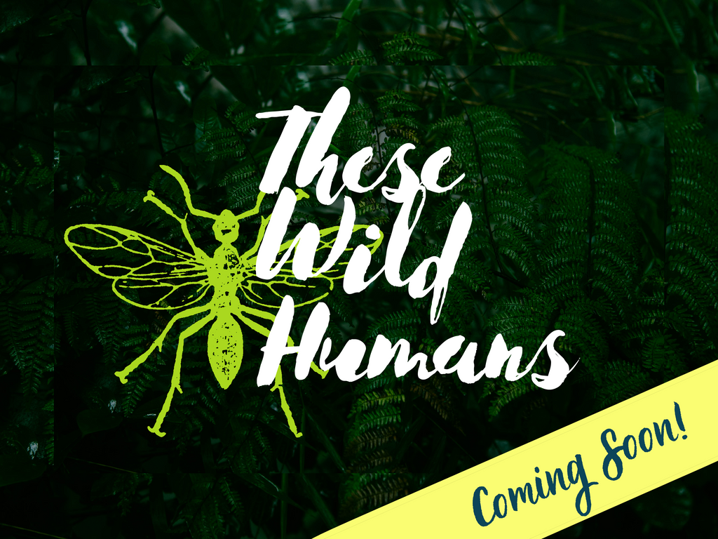 These Wild Humans - Digital Download / PDF