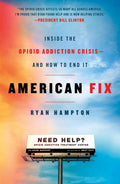American Fix: Inside the Opioid Addiction Crisis - And How to End It [Paperback] SIGNED COPY