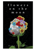 Flowers on the Moon (Signed Copy)