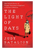 The Light of Days: The Untold Story of Women Resistance Fighters in Hitler's Ghettos (Signed Copy)