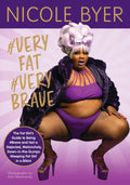 #veryfat #verybrave: The Fat Girl's Guide to Being #brave and Not a Dejected, Melancholy, Down-In-The-Dumps Weeping Fat Girl in a Bikini (Signed Copy)