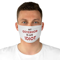 My Governor Is An Idiot Fabric Face Mask