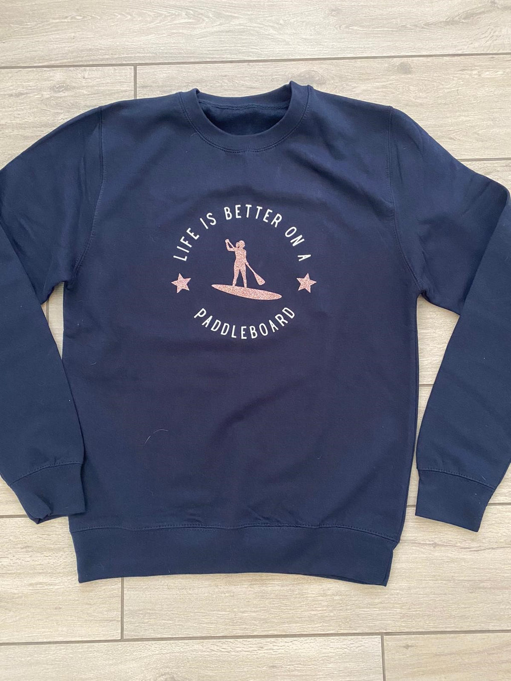 Life is Better on a Paddleboard Sweatshirt