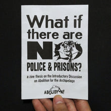 "Load image into Gallery viewer, ""What If There Are No Police & Prisons?"" An Abolition 101 Zine-thesis"