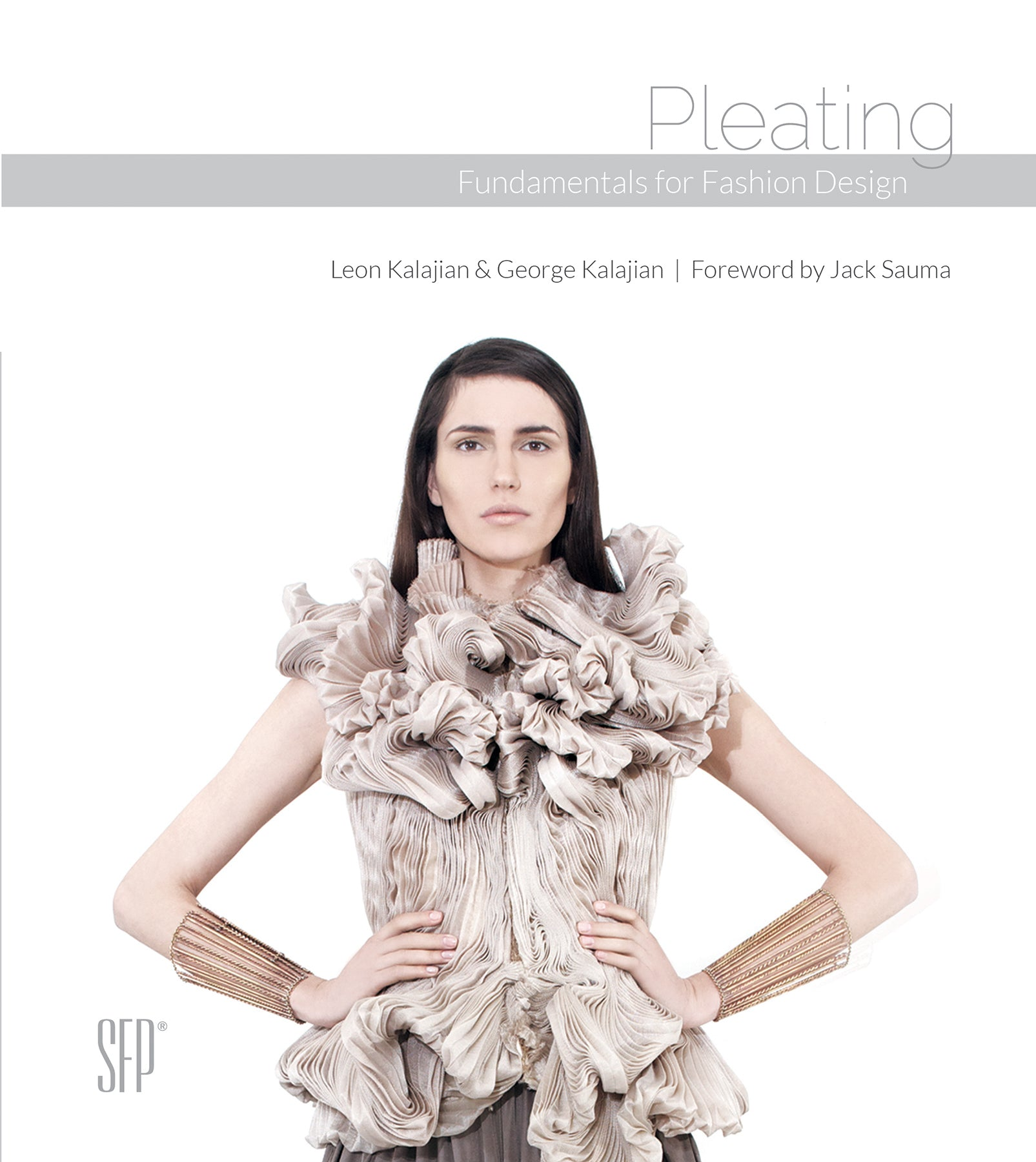cover image of pleating: fundamentals for fashion design by Leon Kalajian and George Kalajian, forward by Jack Sauma