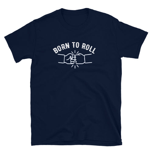 Born To Roll - T-Shirt