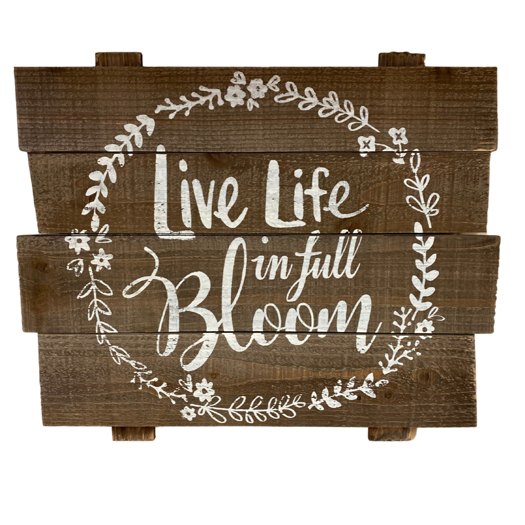 """Live Life in full Bloom"" wooden sign"