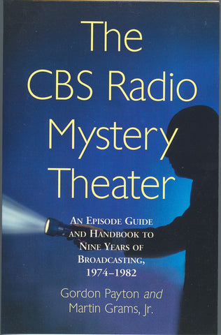 THE CBS RADIO MYSTERY THEATER: An Episode Guide and Handbook, 1974-1982