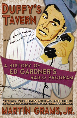 DUFFY'S TAVERN: A History of Ed Gardner's Radio Program