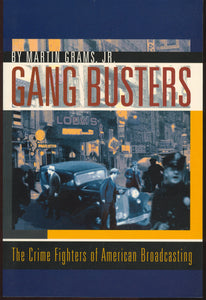 GANG BUSTERS: The Crime Fighters of American Broadcasting