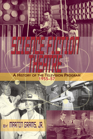 SCIENCE FICTION THEATRE: A History of the Television program, 1955-1957