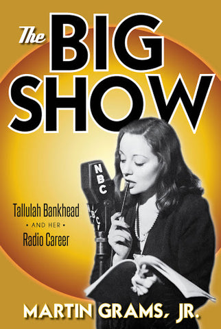THE BIG SHOW: Tallulah Bankhead and her Radio Career