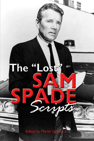 "THE ""LOST"" SAM SPADE RADIO SCRIPTS"