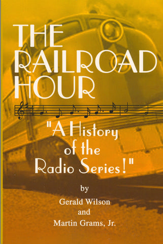 THE RAILROAD HOUR: A History of the Radio Series