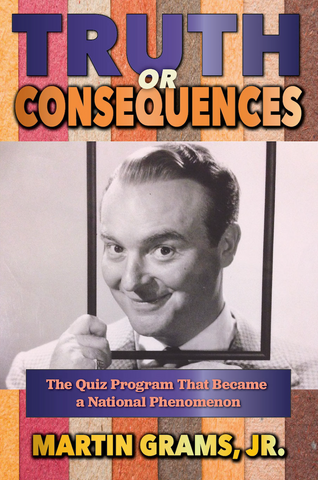 TRUTH OR CONSEQUENCES: The Quiz Program That Became a National Phenomenon