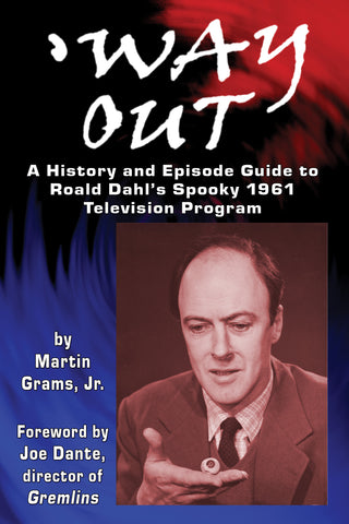 'WAY OUT: A History and Episode Guide to Roald Dahl's Spooky 1961 Television Program