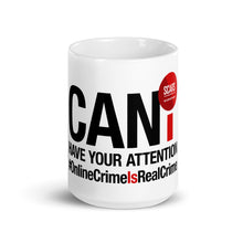 "Load image into Gallery viewer, ""Can I Have Your Attention"" White Ceramic 15oz Mug - SCARS Design"