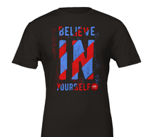 Load image into Gallery viewer, Believe In Yourself - Motivational Unisex (Women/Men) Crewneck Premium T-shirt - SCARS Design - Worldwide Product