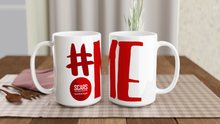 Load image into Gallery viewer, #ME - White 15oz Ceramic Mug - SCARS Design - Worldwide Product