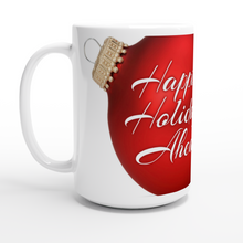 "Load image into Gallery viewer, ""Happier Holidays Ahead"" White 15oz Ceramic Mug - SCARS Design - Worldwide Product"