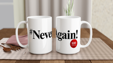 Load image into Gallery viewer, #NeverAgain - White 15oz Ceramic Mug - SCARS Design - Worldwide Product