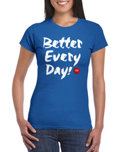 "Load image into Gallery viewer, ""Better Every Day"" Classic Women's Crewneck T-shirt - Multiple Colors - SCARS Design - Worldwide Product"