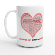 "Load image into Gallery viewer, Taza Blanca ""No Hables con Extraños"" 15oz - Estilo exclusivo de Marca Registrada - Diseño SCARS - Worldwide Product"
