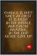 "Load image into Gallery viewer, ""Change Can Be Hard At First"" Motivation Classic Matte Paper Wooden Framed Poster - SCARS Design - Worldwide Product"