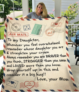 Personalized To My Daughter, Whenever You Feel Overwhelmed Remember Whose Daughter You Are Fleece Blanket - Blankets - Blastiful