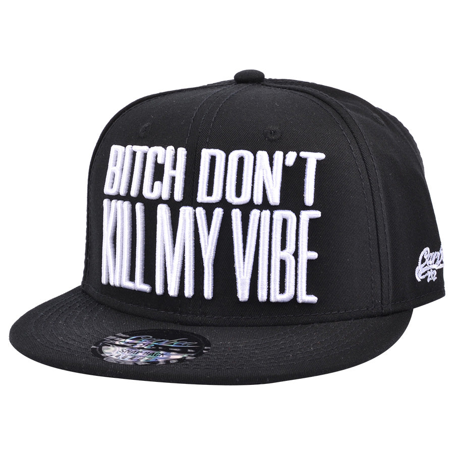 Carbon212 Bitch Don't Kill My Vibe Snapback Cap
