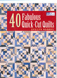 40 Fabulous Quick Cut Quilt
