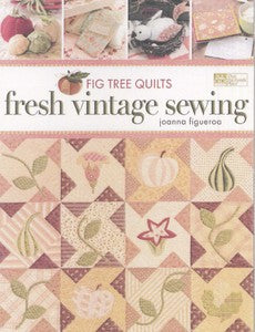 Fresh Vintage Sewing - Fig Tree Quilts