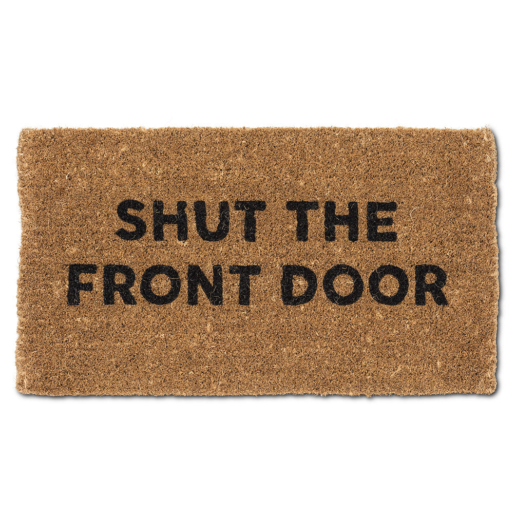 """Shut the Front Door"" Doormat"