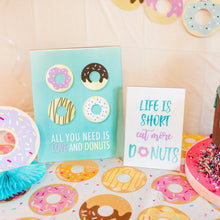 Load image into Gallery viewer, life is short eat more donuts