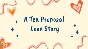 Love is Love | A Tea Proposal Love Story