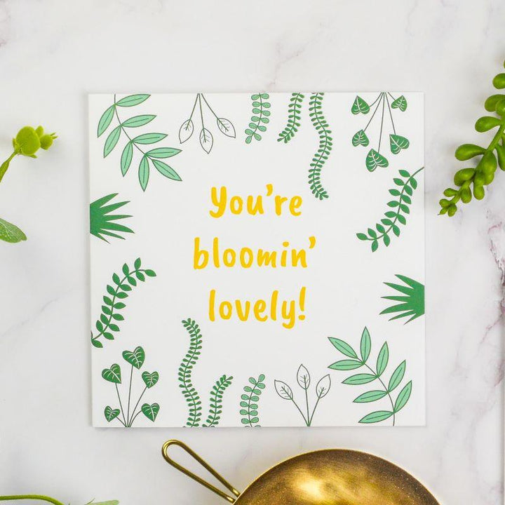You're Bloomin' Lovely Greetings Card